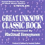 Blackmail Honeymoon Great Unknown Classic Rock