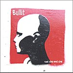 Bullit Can't Stop, Won't Stop
