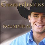 Charley Jenkins 'Round Here