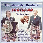 The Alexander Brothers Scotland: We Love You