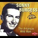 Sonny Burgess The Arkansas Wild Man