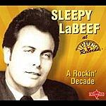 Sleepy LaBeef A Rockin' Decade
