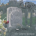 Clay The Graves Sessions