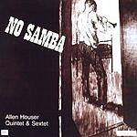 Allen Houser Sextet No Samba