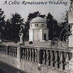 Brobdingnagian Bards A Celtic Renaissance Wedding