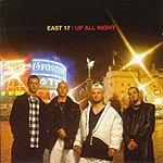 East 17 Up All Night