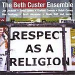 Beth Custer Respect As A Religion