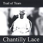 Chantilly Lace Trail Of Tears