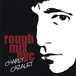Charly Cazalet Rough Mix - NYC