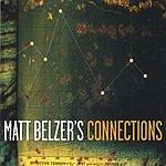 Matt Belzer's Connections Matt Belzer's Connections