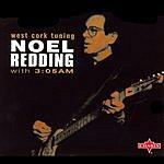 Noel Redding West Cork Tuning Noel Redding With 3:05AM (Live)