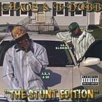 Chaos & B-Dubb The Stunt Editon