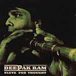 Deepak Ram Flute For Thought