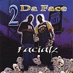 2 Da Face Facialz