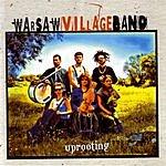 Warsaw Village Band Uprooting