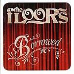 The Floors Borrowed