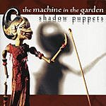 The Machine In The Garden Shadow Puppets