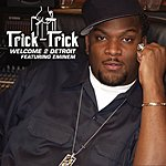 Trick Trick Welcome 2 Detroit (Parental Advisory) (Single)