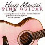 Henry Mancini Henry Mancini: Pink Guitar