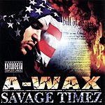 A-Wax Savage Timez 2005 (Parental Advisory)