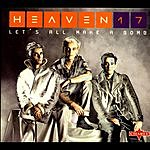 Heaven 17 Let's All Make A Bomb