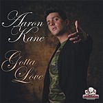 Aaron Kane Gotta Love (Maxi-Single)