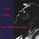 Aja Addy The Medicine Man