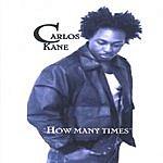 Carlos Kane How Many Times