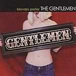 The Gentlemen Blondes Prefer The Gentlemen