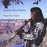 Douglas Blue Feather Time For Truth