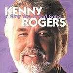 Kenny Rogers Sing You A Sad Song