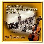 Banchory Strathspey & Reel Society 70 Years On