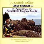Andy Stewart & The Pipes & Drums Of The Royal Scots Dragoon Guards A Scottish Soldier