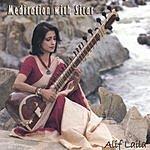 Alif Laila Meditation With Sitar