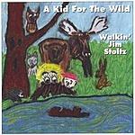 Walkin' Jim Stoltz A Kid For The Wild