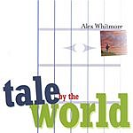 Alex Whitmore Tale By The World
