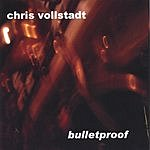 Chris Vollstadt Bulletproof