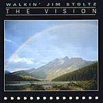 Walkin' Jim Stoltz The Vision