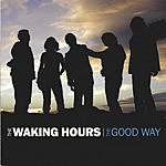 The Waking Hours The Good Way
