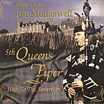 Pipe Major Jim Motherwell 5th Queen's Piper