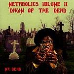 Mr. Dead Metabolics, Vol.2: Dawn Of The Dead