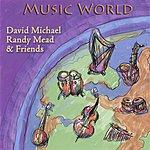 David Michael, Randy Mead & Friends Music World