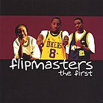 Flipmasters The First
