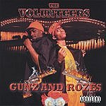 Da Volunteers Gunz And Rozes (Parental Advisory)