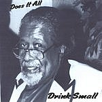 Drink Small Does It All