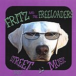 Fritz & The Freeloaders Street Music:Vol.1
