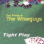 Fat Vinny & The Wiseguys Tight Play