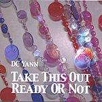 DC Yann Take This Out