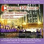 Glasgow Phoenix Choir Celebrating 100 Years Of Choral Tradition