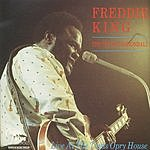 Freddie King The Texas Cannonball: Live At The Texas Opry House